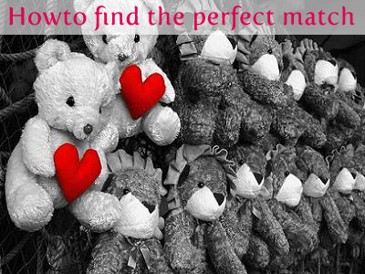 How to find the perfect match
